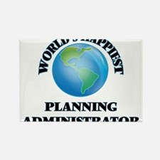 World's Happiest Planning Administrator Magnets