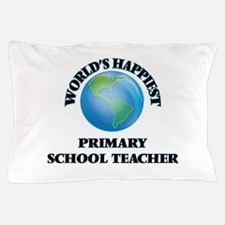 World's Happiest Primary School Teache Pillow Case