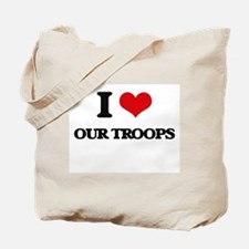 I love Our Troops Tote Bag