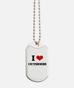 I Love Outsiders Dog Tags