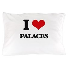 I Love Palaces Pillow Case