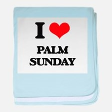 I Love Palm Sunday baby blanket