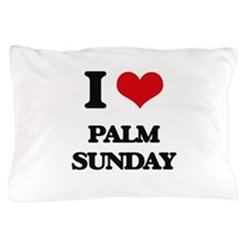 I Love Palm Sunday Pillow Case