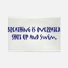 shut up and swim Rectangle Magnet (10 pack)