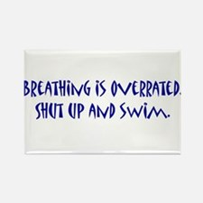 shut up and swim Rectangle Magnet