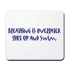 shut up and swim Mousepad