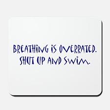 shut up and swim Mousepad