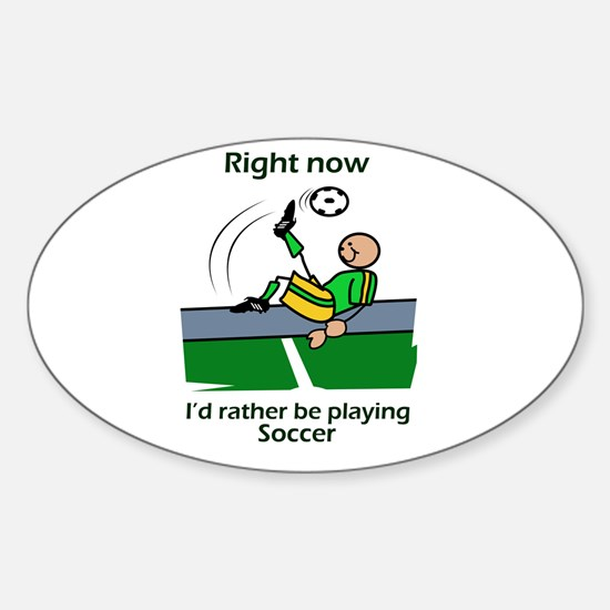 Right now soccer Oval Decal