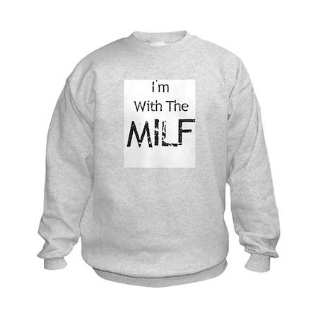 I'm With The MILF Kids Sweatshirt