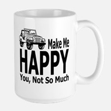 Jeeps Make Me Happy, You Not So Much Large Mug