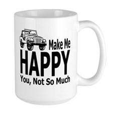 Jeeps Make Me Happy, You Not So Much Mug