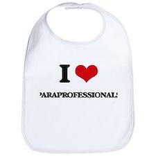 I Love Paraprofessionals Bib