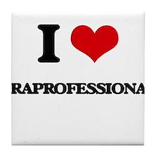 I Love Paraprofessionals Tile Coaster
