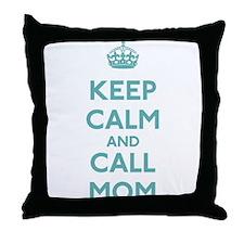 Keep Calm and Call Mom Throw Pillow
