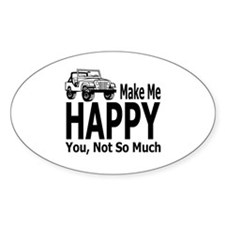 Jeeps Make Me Happy, You Not So Much Decal