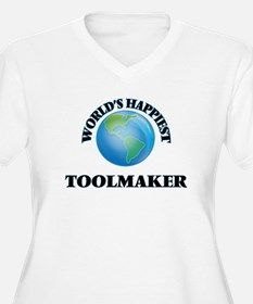 World's Happiest Toolmaker Plus Size T-Shirt