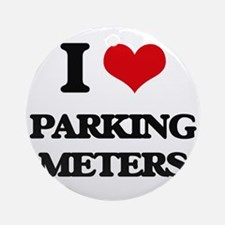I Love Parking Meters Ornament (Round)
