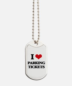 I Love Parking Tickets Dog Tags