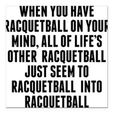 """Racquetball On Your Mind Square Car Magnet 3"""" x 3"""""""
