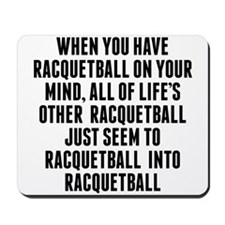 Racquetball On Your Mind Mousepad
