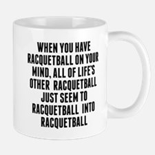 Racquetball On Your Mind Mugs