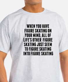 Figure Skating On Your Mind T-Shirt