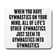 Gymnastics On Your Mind Mousepad