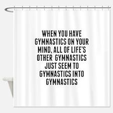 Gymnastics On Your Mind Shower Curtain