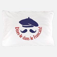SAY IT IN FRENCH Pillow Case