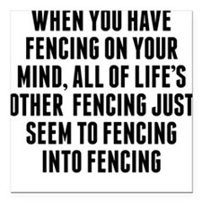"""Fencing On Your Mind Square Car Magnet 3"""" x 3"""""""
