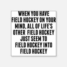 Field Hockey On Your Mind Sticker