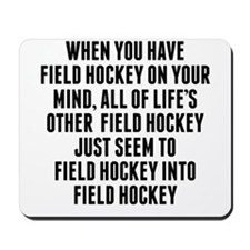 Field Hockey On Your Mind Mousepad