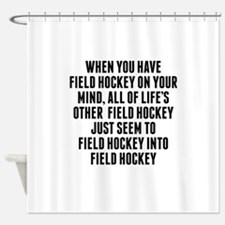 Field Hockey On Your Mind Shower Curtain