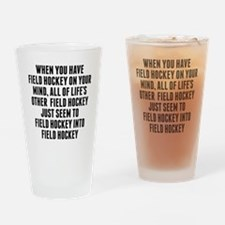 Field Hockey On Your Mind Drinking Glass