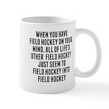 Field Hockey On Your Mind Mugs