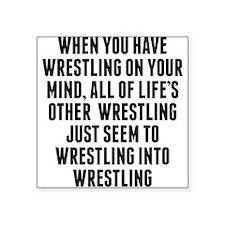 Wrestling On Your Mind Sticker