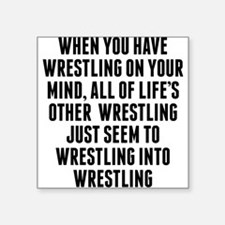 Wrestling On Your Mind Sticker