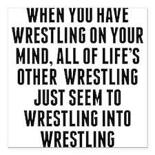 """Wrestling On Your Mind Square Car Magnet 3"""" x 3"""""""
