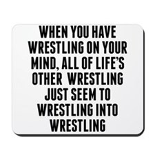 Wrestling On Your Mind Mousepad
