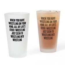Wrestling On Your Mind Drinking Glass