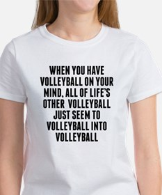 Volleyball On Your Mind T-Shirt
