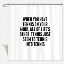 Tennis On Your Mind Shower Curtain