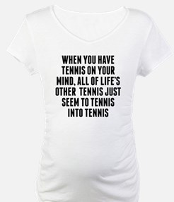Tennis On Your Mind Shirt