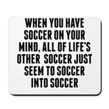 Soccer On Your Mind Mousepad