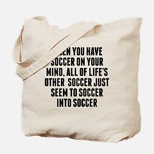 Soccer On Your Mind Tote Bag