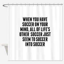 Soccer On Your Mind Shower Curtain