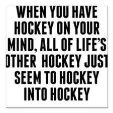 """Hockey On Your Mind Square Car Magnet 3"""" x 3"""""""