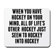 Hockey On Your Mind Mousepad