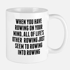Rowing On Your Mind Mugs