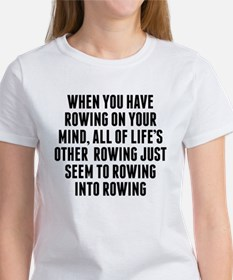 Rowing On Your Mind T-Shirt